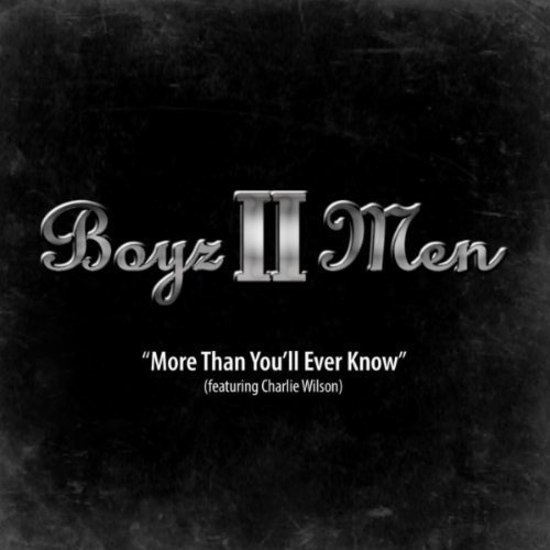 Boyz II Men - More Than You'll Ever know Feat. Charlie Wilson
